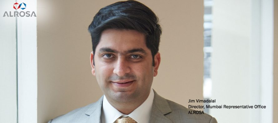 ALROSA is keen to deepen its trade relations with the gems and jewellery market in India – Jim Vimadalal, Director, Mumbai Representative Office, ALROSA