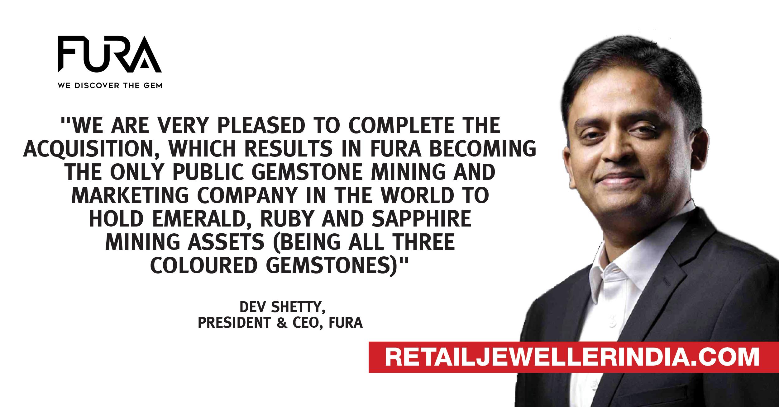 Quote-Dev Shetty, President and CEO, FURA