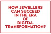 How jewellers can succeed in the era of Digital Transformation?