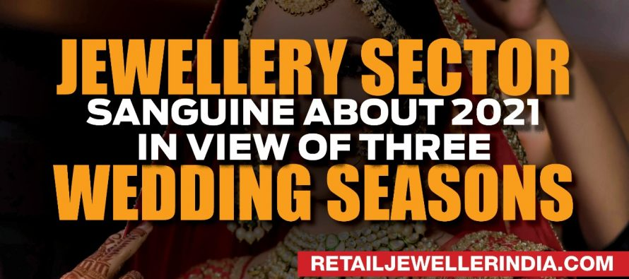 Jewellery sector sanguine about 2021  in view of three wedding seasons