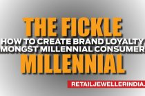 The fickle Millennial: How to create brand loyalty amongst Millennial Consumers
