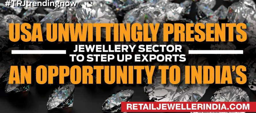US unwittingly presents an opportunity to India's  jewellery sector to step up exports