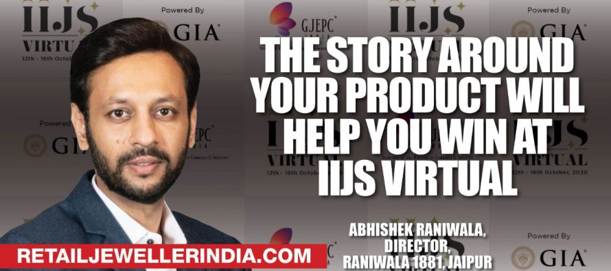 'The story around your product will help you win at IIJS Virtual'