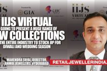 'IIJS virtual is going to present a huge range of New collections for the entire industry to stock up for Diwali and wedding season'