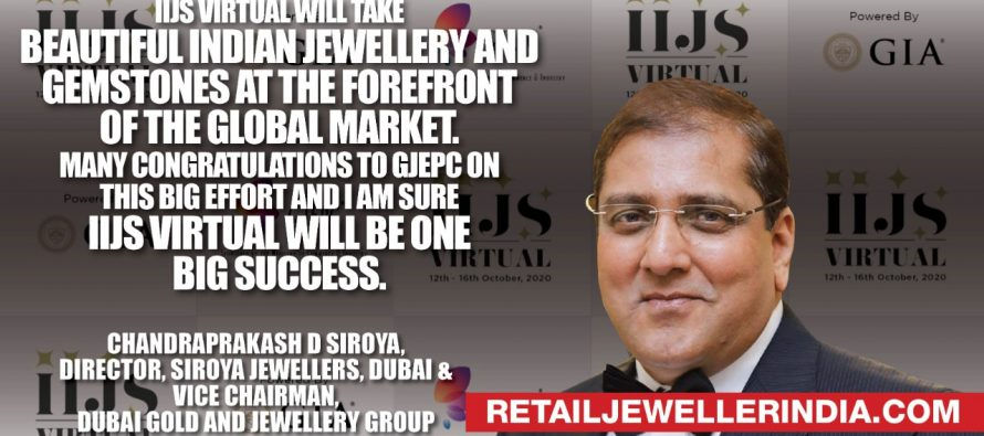 """IIJS virtual will take beautiful indian jewellery and gemstones at the forefront of the global market. Many congratulations to GJEPC on this big effort and I am sure IIJS virtual will be one big success."