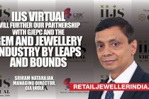 IIJS virtual will further our partnership with GJEPC and the gems and jewellery  industry by leaps and bounds