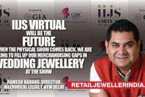 IIJS virtual will be the future even when the physical show comes back, We are looking to fill up our merchandising gaps in Wedding jewellery at the show
