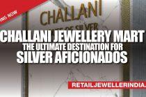 Challani Jewellery Mart- The ultimate destination for silver aficionados