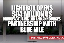 Lightbox opens $94- Million US manufacturing Lab and Announces partnership with Blue Nile
