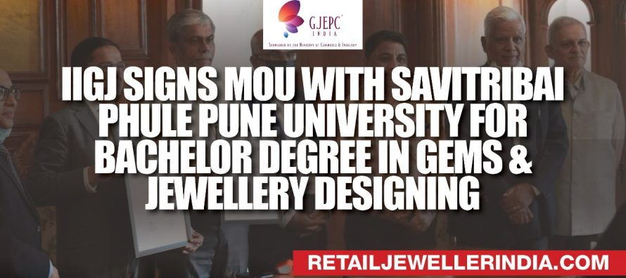 IIGJ signs MoU with Savitribai Phule Pune University for bachelor degree in Gems & Jewellery Designing