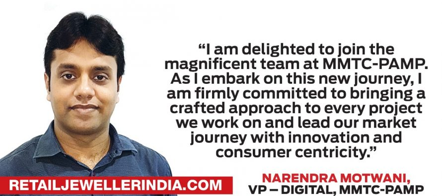 MMTC-PAMP appoints Narendra Motwani to lead Digital, ECommerce & Marketing Operations