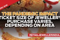 The pandemic impact -Ticket size of jewellery purchase varies, depending on area
