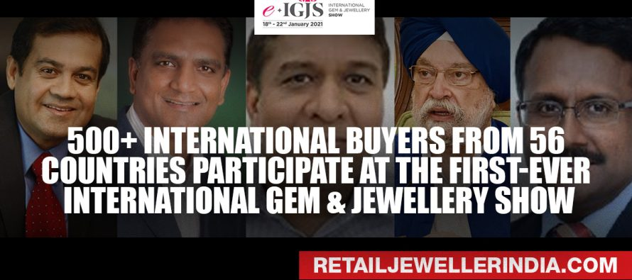 500+ International buyers from 56 countries participate at the first ever International Gem & Jewellery Show