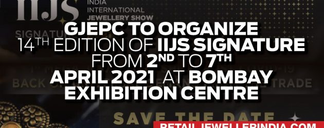GJEPC to organize 14th edition of  IIJS Signature from 2nd to 7th April 2021  at Bombay Exhibition Centre